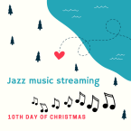 10th day of Christmas: jazz music streaming