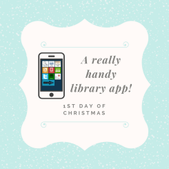 1st day of Christmas: a really handy library app!